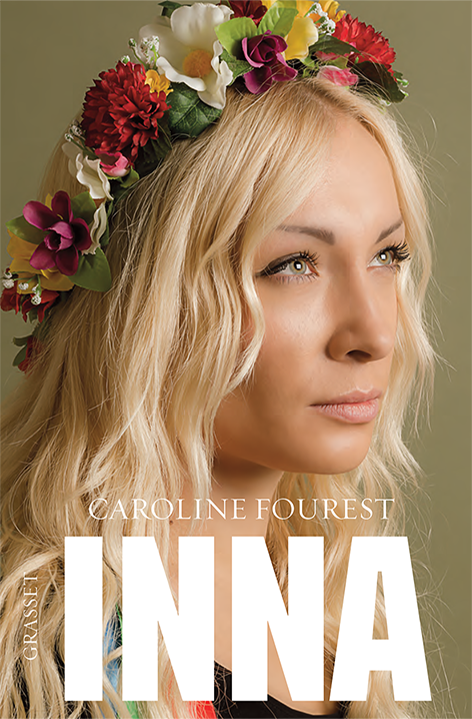 Inna, un livre de Caroline Fourest chez Grasset